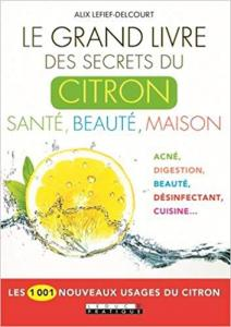 LE GRAND LIVRE DES SECRETS DU CITRON