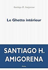 LE GHETTO INTERIEUR